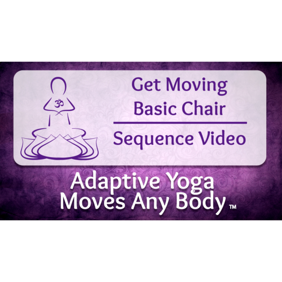 Get Moving Basic Chair Yoga Sequence Video