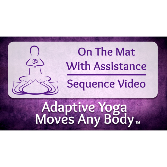 On the Mat with Assistance Yoga Sequence Video